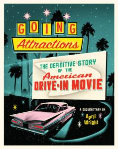 Going Attractions: The Definitive Story of the American Drive-in Movie (2013)