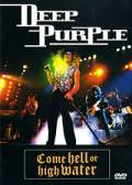 Deep Purple: Come Hell or High Water (видео) (1994)