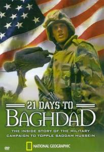 National Geographic: 21 Days to Baghdad (ТВ) (2003)