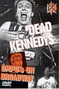 Dead Kennedys: DMPO's on Broadway (видео) (1985)