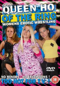 Women's   Wrestling: Queen Ho of the Ring (видео) (2006)