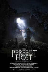 The Perfect Host: A Southern Gothic Tale (2016)