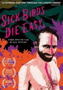 Sick Birds Die Easy (2013)