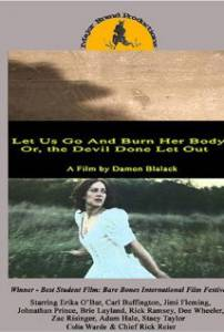 Let Us Go and Burn Her Body; Or, The Devil Done Let Out (2005)