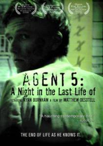 Agent 5: A Night in the Last Life of (2008)