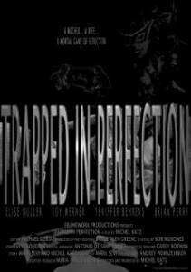 Trapped in Perfection (2008)