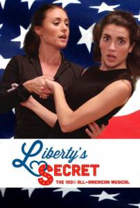 Liberty's Secret: The 100% All-American Musical (2016)