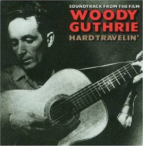 Woody Guthrie: Hard Travelin' (1984)